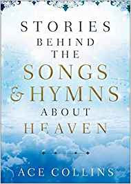 Stories Behind the Songs and Hymns about Heaven (Hardcover)