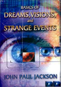 Basics of Dreams, Visions & Strange Events