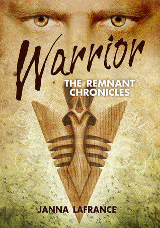 Warrior (The Remnant Chronicles #1)