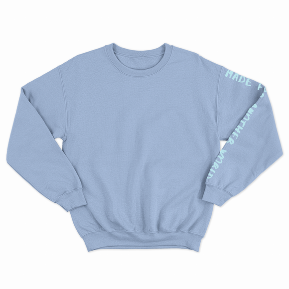 FW Sweater - Made for Another World