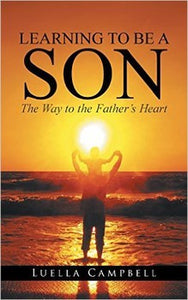 Learning To Be A Son: The Way To The Father's Heart