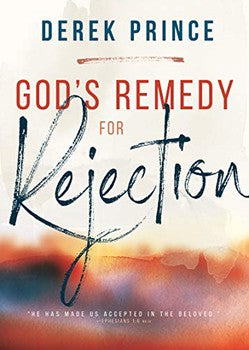 God's Remedy for Rejection (Expanded Ed.)