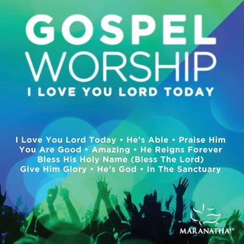 Gospel Worship: I Love You Lord Today CD