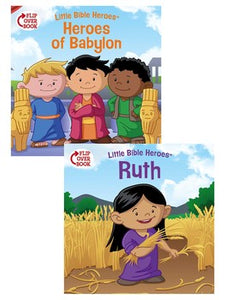 Little Bible Heroes: Heroes of Babylon/Ruth Flip-Over Book