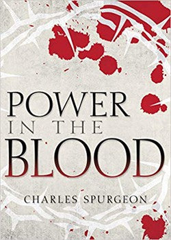 Power In The Blood: A Collection of Teachings
