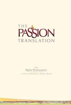 The Passion Translation New Testament - Ivory Hardcover