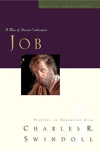Job: A Man of Heroic Endurance  - Great Lives Series