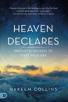 Heaven Declares: Prophetic Decrees to Start Your Day