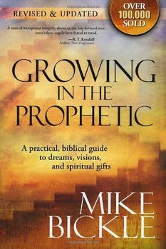 Growing in the Prophetic (Rev. & Updated)