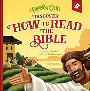 Friends with God Discover How to Read the Bible