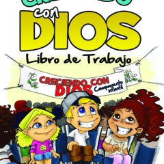 Creciendo Con Dios: Libro De Trabajo (Growing Up With God Workbook SPANISH)