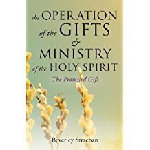 The Operation of the Gifts & Ministry of the Holy Spirit