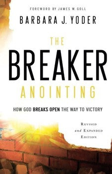The Breaker Anointing (Rev & Exp Edition)