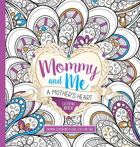Colouring Book - Mommy and Me: A Mother's Heart