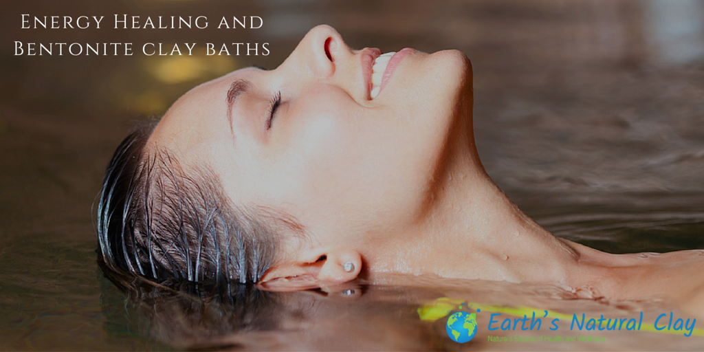 Energy Healing and Bentonite Clay Baths