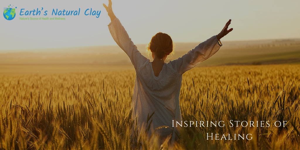 Inspiring stories of healing with Bentonite clay