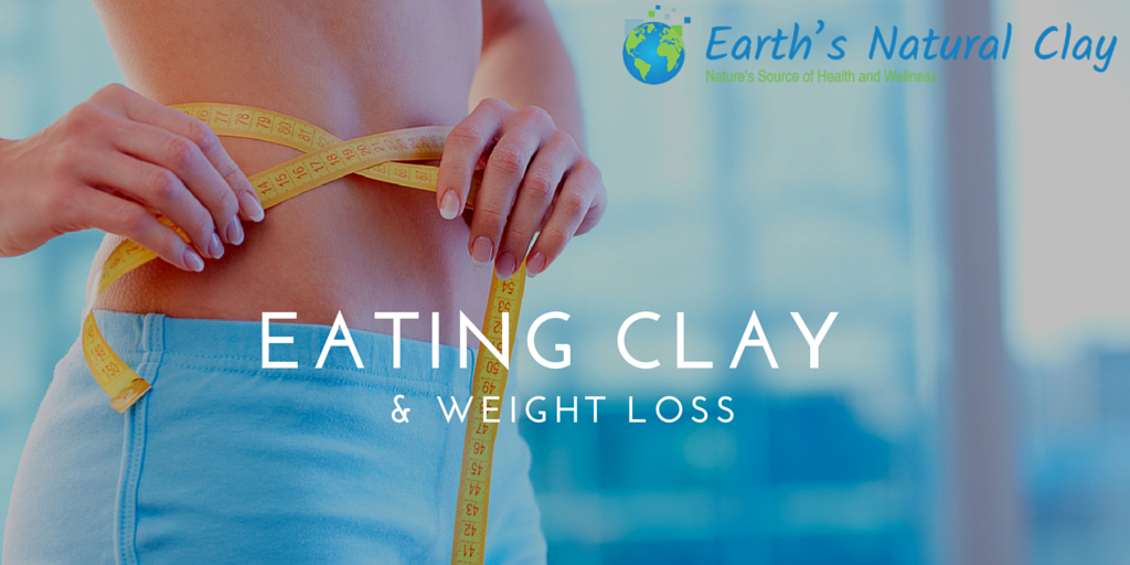 Eating Clay and Weight Loss