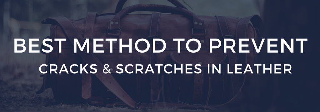 preventing leather scratches and cracks
