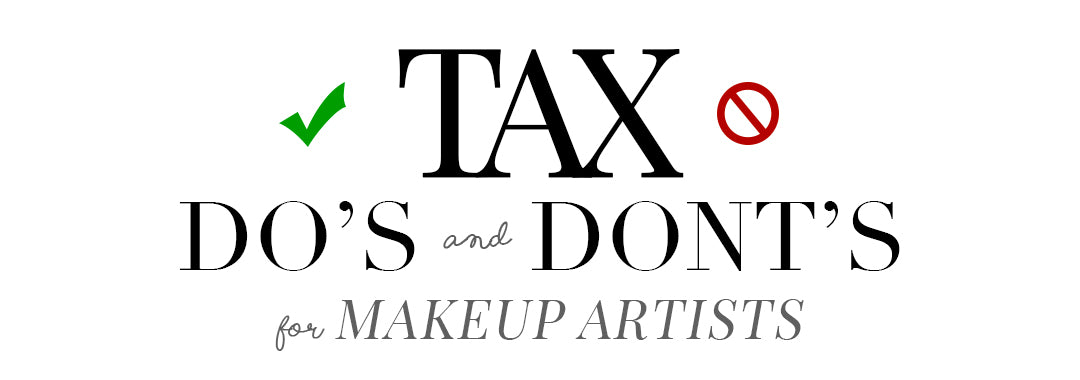 Tax Do's and Don'ts for Makeup Artists – Camera Ready Cosmetics