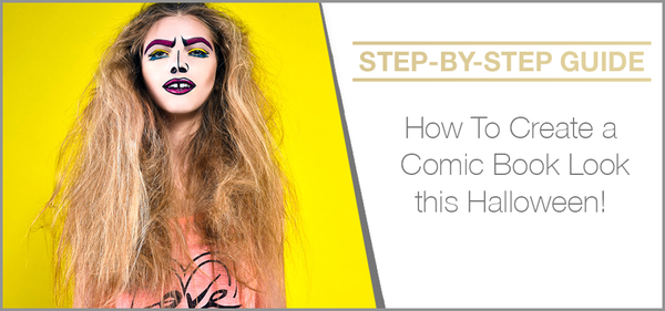 How To Create A Comic Book Look This Halloween