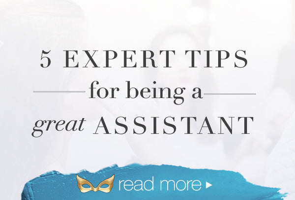 5 Tips For Being A Great Assistant