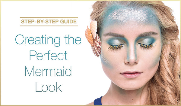 Step by Step Guide - Creating the Perfect Mermaid Look