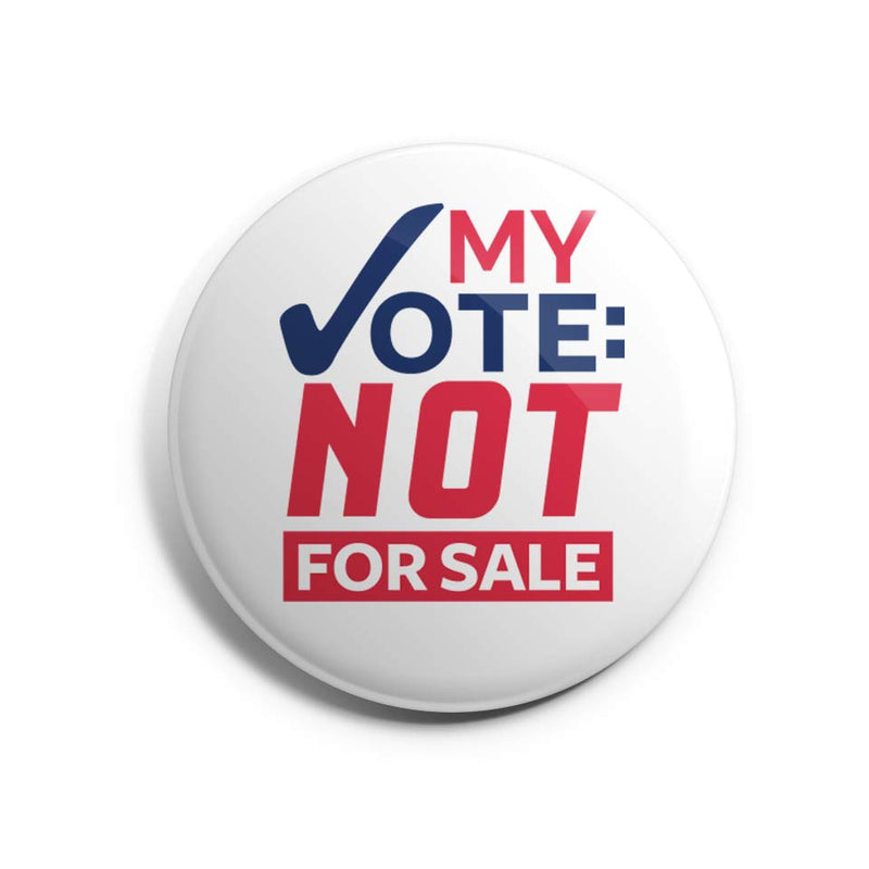 My Vote: Not For Sale Large Button