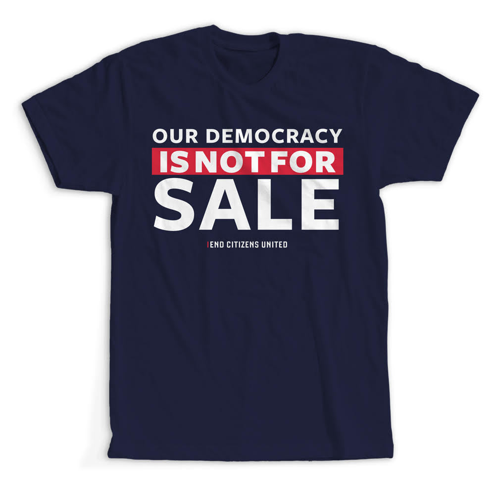Democracy Is Not For Sale T-Shirt