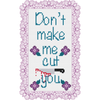 Cross Stitch - Don't Make Me Cut You - A Free Tutorial Pattern