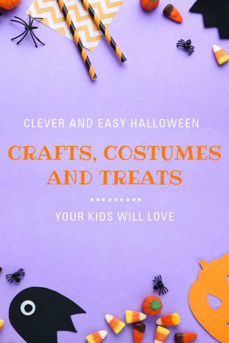 Easy Halloween Crafts, Costumes and Treats your Kids will Love