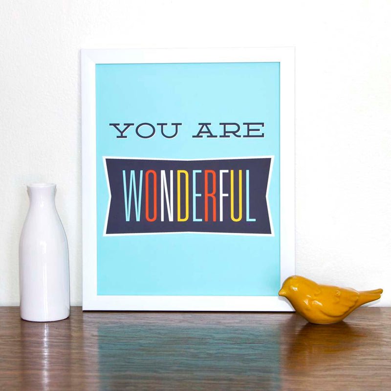 You are Wonderful Art Print - Sweetpea and Co.