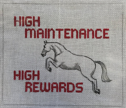 High Maintenance High Rewards