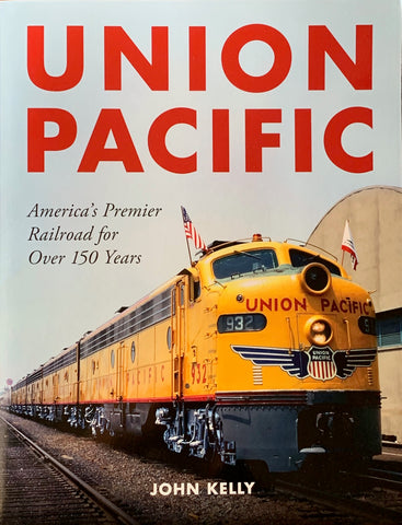Union Pacific America's Premier Railroad for Over 150 Years (Soft Cover)
