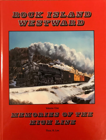 Rock Island Westward Vol.1 - Memories of the High Line : A History of the Clay Center Line