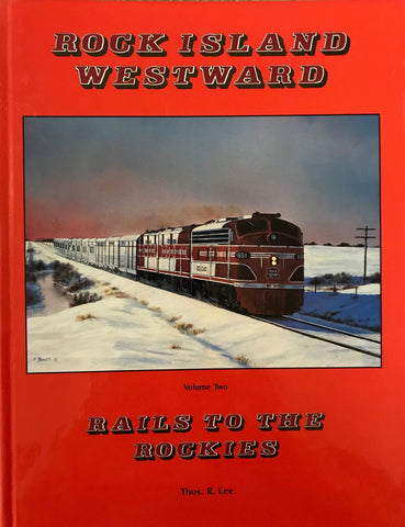 Rock Island Westward Vol.2 - Rails to the Rockies- A History of the Western Division