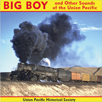 BIG BOY and Other Sounds of the Union Pacific CD
