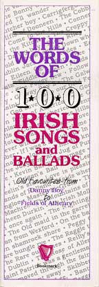 The Words of 100 Irish Songs and Ballads