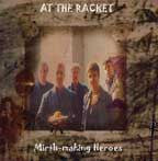 At the Racket  - Mirth-making Heroes