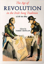 The Age of Revolution in the Irish Song Tradition: 1776-1815 - Terry Moylan
