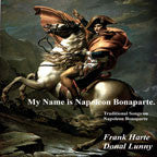 My Name is Napoleon Bonaparte - Frank Harte