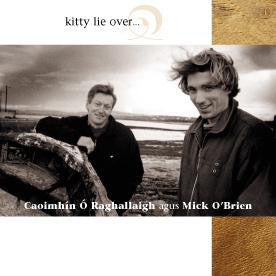 Kitty lie over - Mick O'Brien, Caoimhin O'Raghallaigh