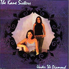 The Kane Sisters - Under The Diamond