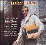 With Friends Like These - James Keane