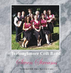 Seven Streams - Turloughmore Ceili Band