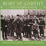 When Is Daddy Coming Home - Rory McCarthy & The Preycawns