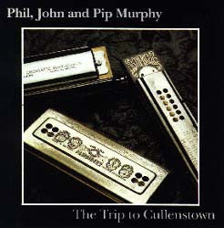 The Trip To Cullenstown - Phil,John & Pip Murphy