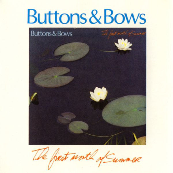 The First Month Of Summer - Buttons & Bows