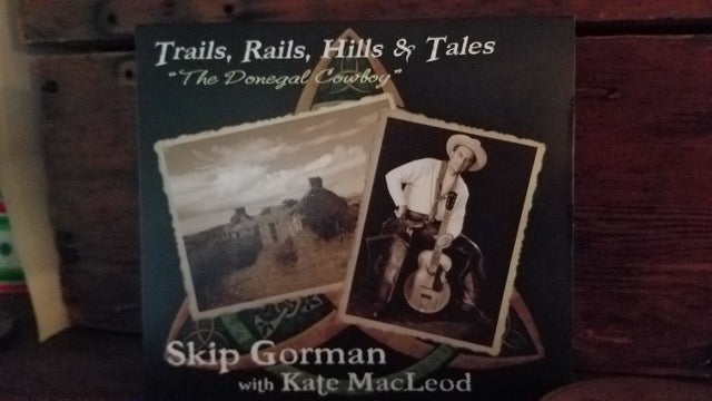 Trails, Rails, Hills & Tales - 'The Donegal Cowboy' - Skip Gorman with Katie MacLeod