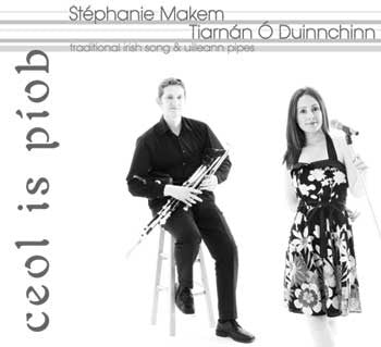 Ceol is Piob - Stephanie Makem & Tiarnan O Duinnchinn