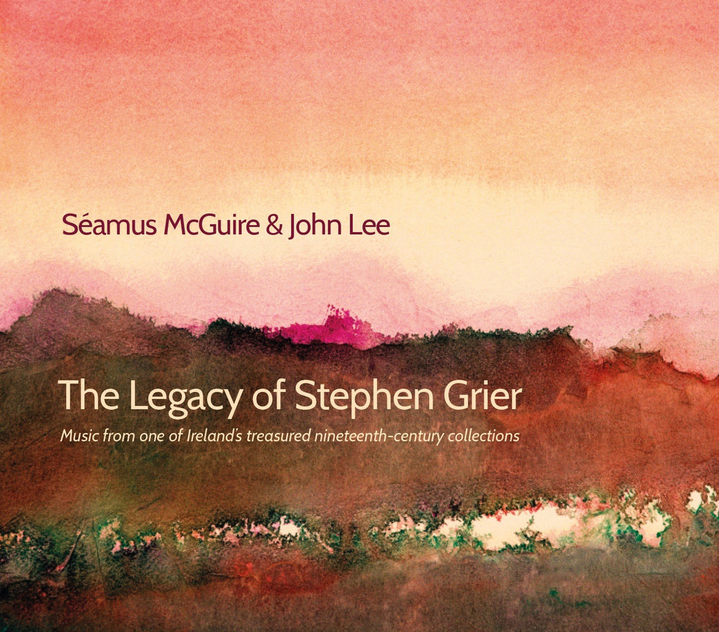 The Legacy of Stephen Grier - Seamus McGuire & John Lee
